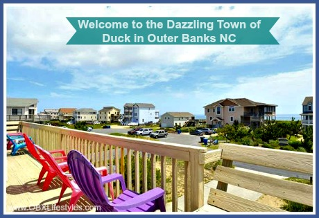 The thriving coastal community of Duck in Outer Banks NC is located between the Currituck Sound and the Atlantic Ocean.